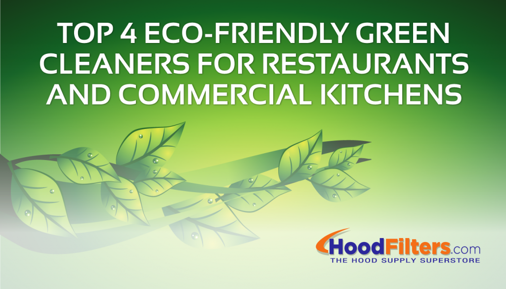 ... Dirty Commercial Kitchen Really Clean. In Fact, You Can Actually Save  Both Time And Money Using Environmentally Conscious Cleaners That Get The  Job ...