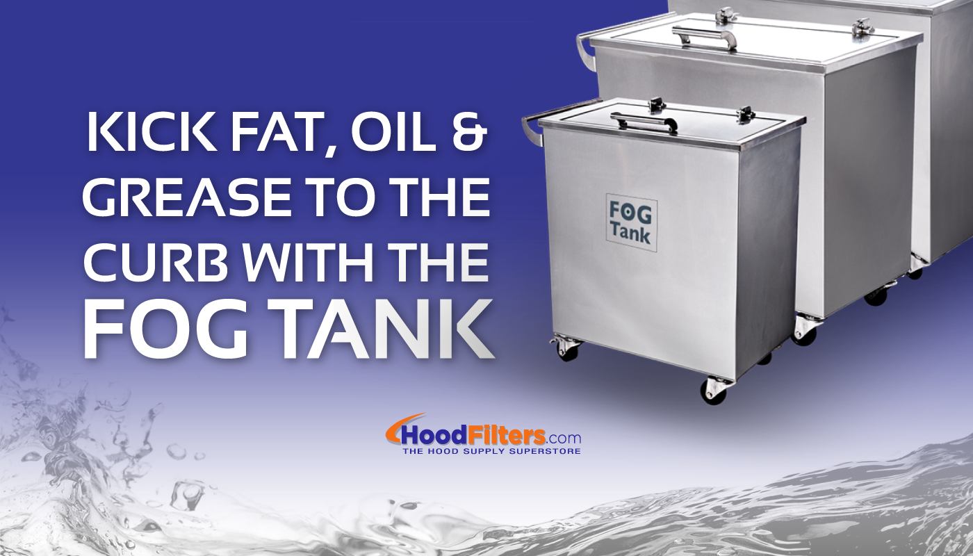 Kick FOG to the curb with the FOG Tank