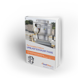 Complete Guide To Upblast Exhaust Fans